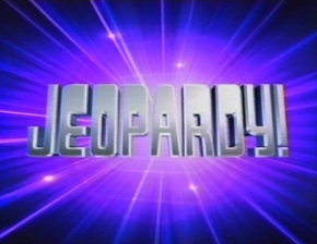 This is….Jeopardy!